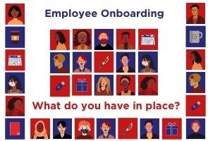 Employee Onboarding - What do you have in place?