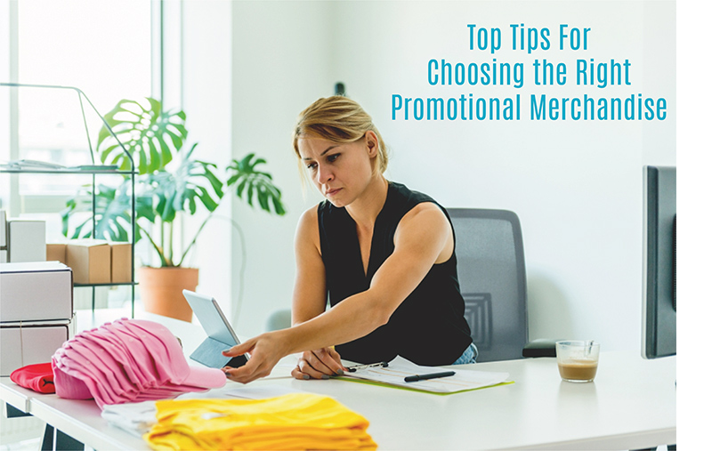 Top Tips For Choosing the Right Promotional Merchandise